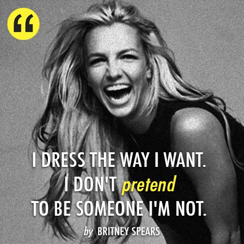 """""""I dress the way I want. I don't pretend to be someone I'm not"""""""