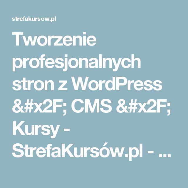 Tworzenie profesjonalnych stron z WordPress / CMS / Kursy -  StrefaKursów.pl - kursy i szkolenia on-line