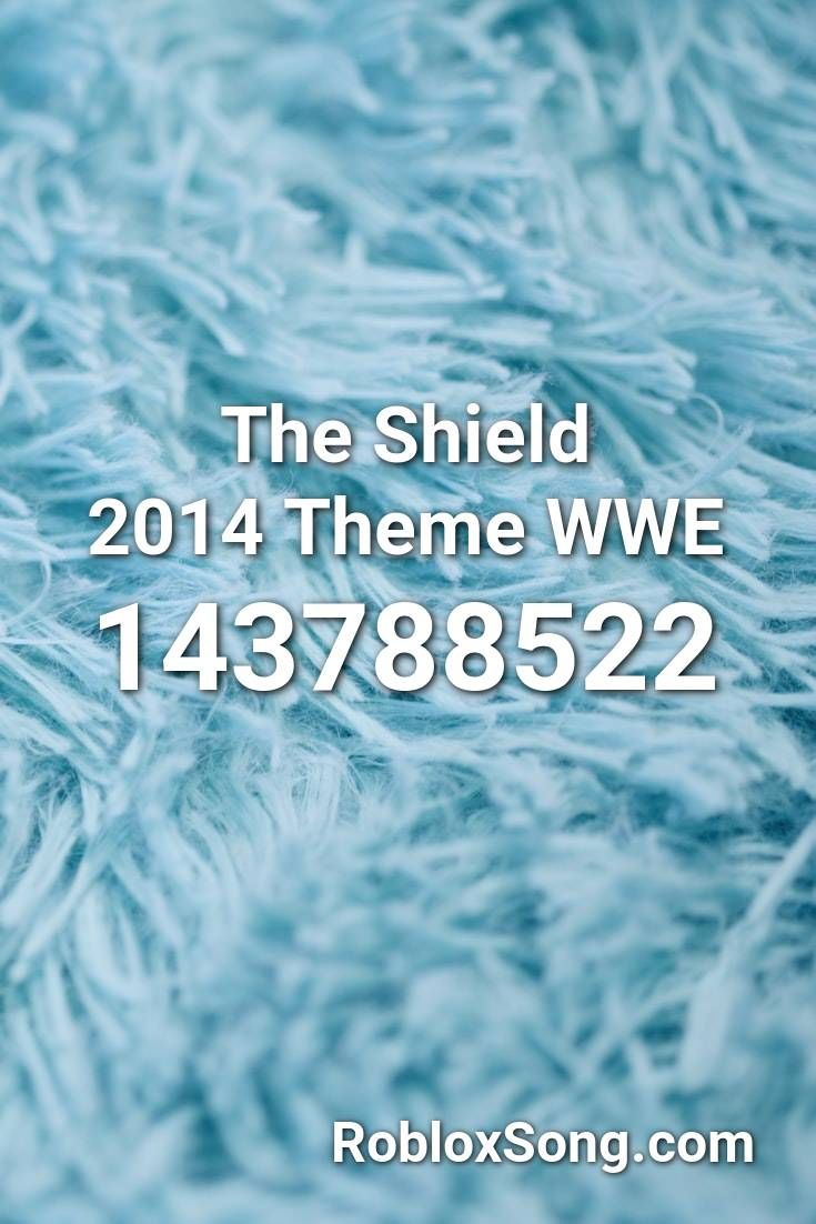 The Shield 2014 Theme Wwe Roblox Id Roblox Music Codes In 2020