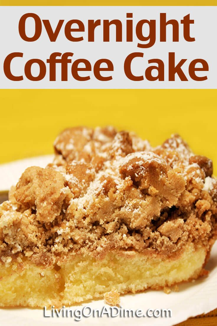 Overnight Coffee Cake Recipe Living On A Dime To Grow Rich Coffee Cake Recipes Overnight Coffee Cake Recipe Buttermilk Recipes