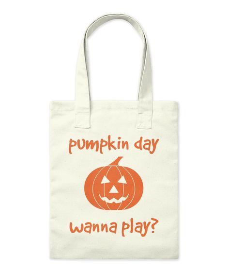 Pumpkin Day Wanna Play? Natural Tote Bag Front
