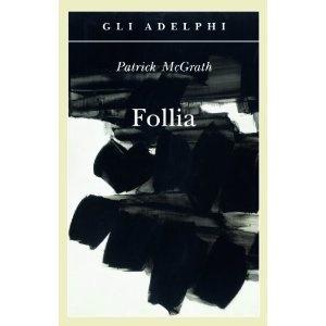 Follia: Amazon.it: Patrick McGrath, M. Codignola: Libri