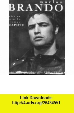 Marlon Brando Portraits and Film Stills 1946-1995 (9781556704635) Truman Capote, Lothar Schirmer , ISBN-10: 1556704631  , ISBN-13: 978-1556704635 ,  , tutorials , pdf , ebook , torrent , downloads , rapidshare , filesonic , hotfile , megaupload , fileserve