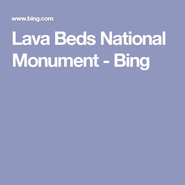 Lava Beds National Monument - Bing