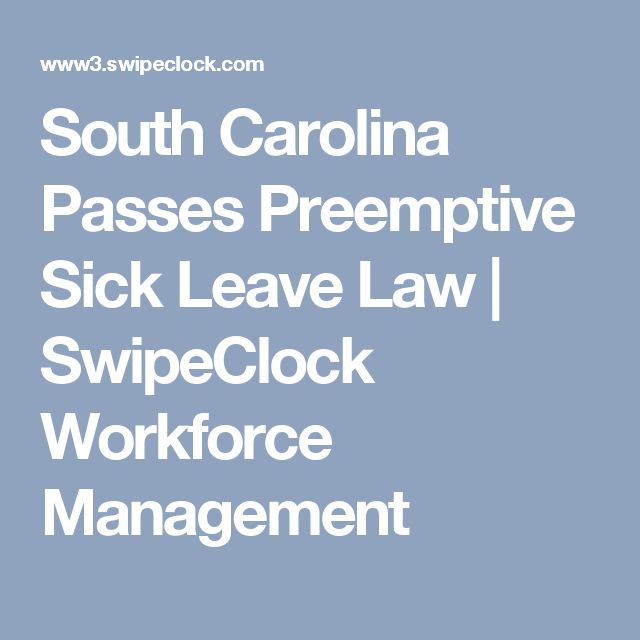 South Carolina Passes Preemptive Sick Leave Law   SwipeClock Workforce Management