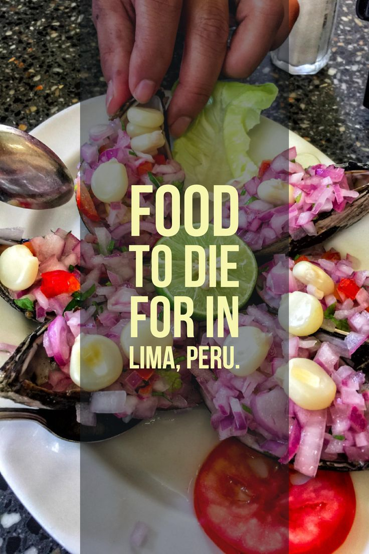 Food in Lima is amazingly good!