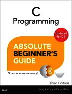 C Programming Absolute Beginner's Guide, Third Edition