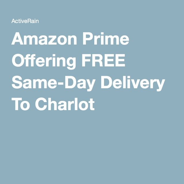 Amazon Prime Offering FREE Same-Day Delivery To Charlot