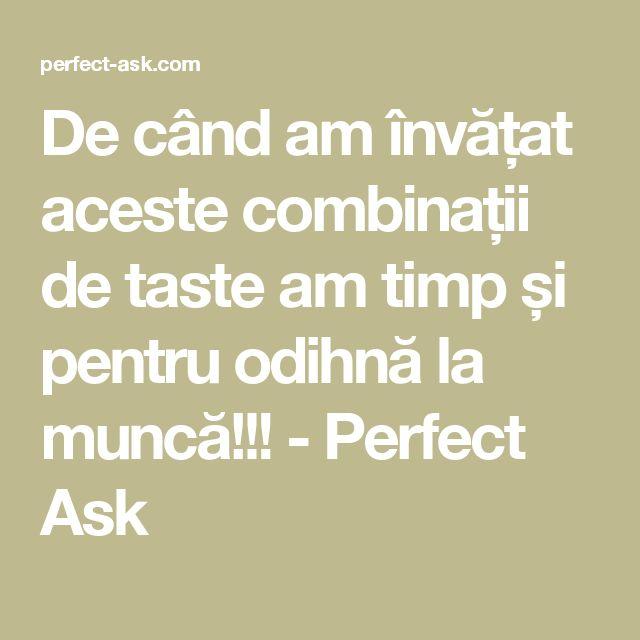 De când am învățat aceste combinații de taste am timp și pentru odihnă la muncă!!! - Perfect Ask