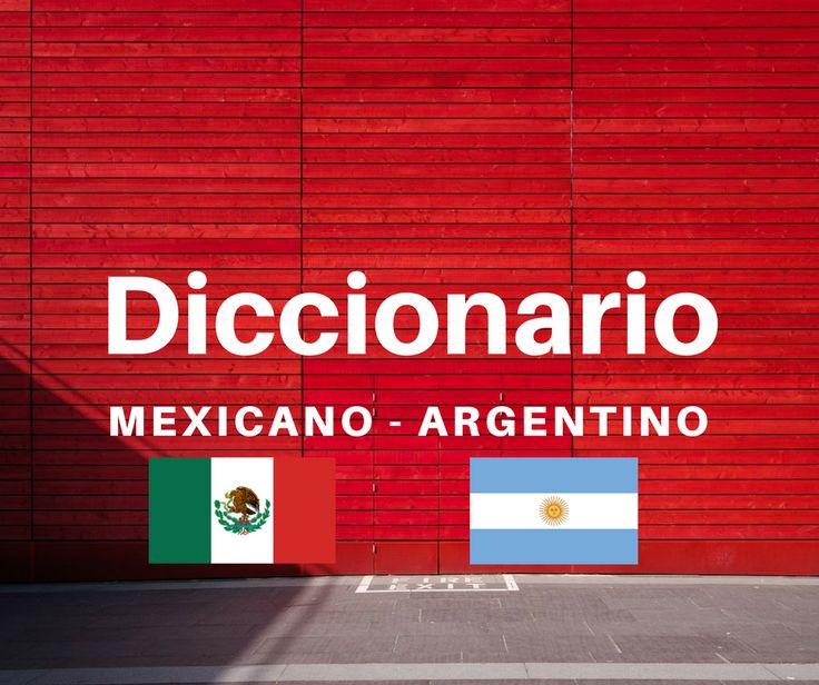 Diccionario mexicano -  argentino    #diccionario #mexicano #argentino #mexico #argentina