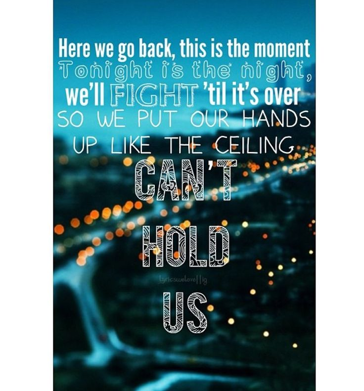 Can't hold us ~ Macklemore Cred~ Lyrics we love