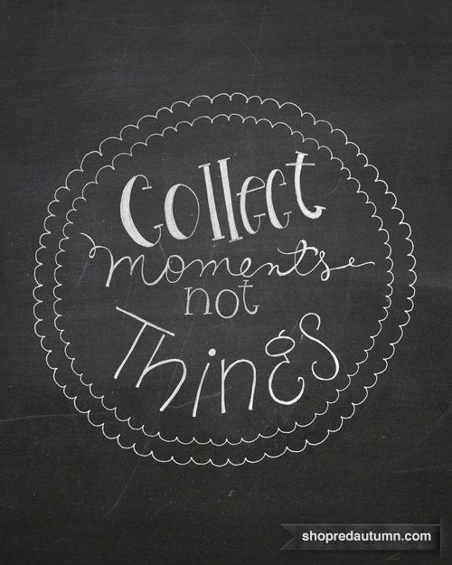 {collect memories, not things} *Free printable