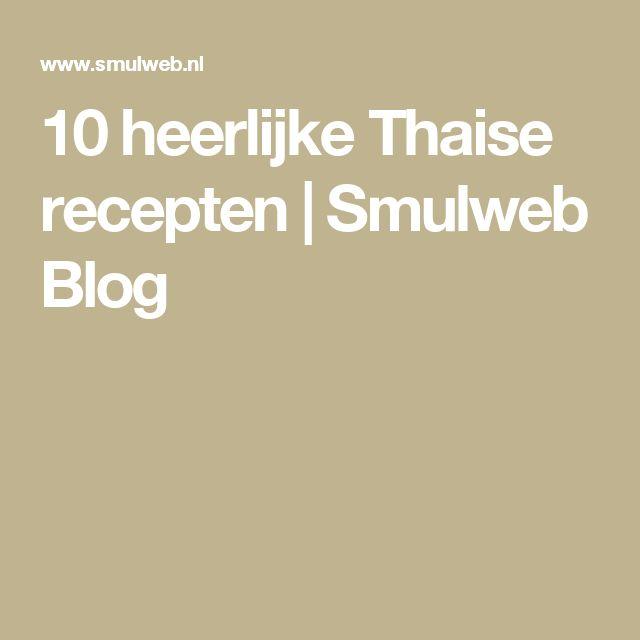10 heerlijke Thaise recepten | Smulweb Blog
