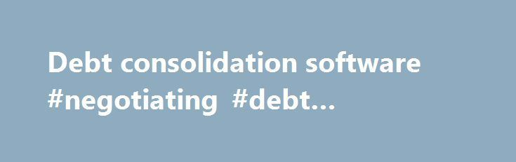 Debt consolidation software #negotiating #debt #settlement http://debt.nef2.com/debt-consolidation-software-negotiating-debt-settlement/  #debt consolidation software # This Loan Payment Calculator computes an estimate of the size of your monthly loan payments and the annual salary required to manage them without too much financial difficulty. This loan calculator can be used with Federal education loans (Stafford, Perkins and PLUS) and most private student loans. (This student loan…