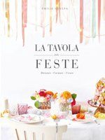 Libro decorazioni tavoli  La tavola delle feste - Emilie Guelpa
