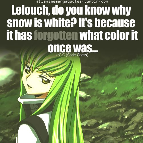 """""""I do not know why snow is white.  But I do know that it is beautiful."""" - Lelouch"""