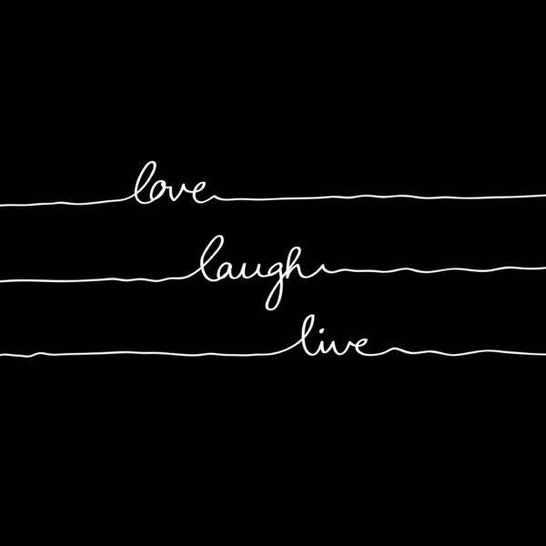 Love Laugh Live (Black) Art Print $18