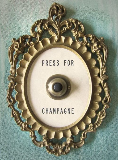 Press for Champagne  All day everyday!