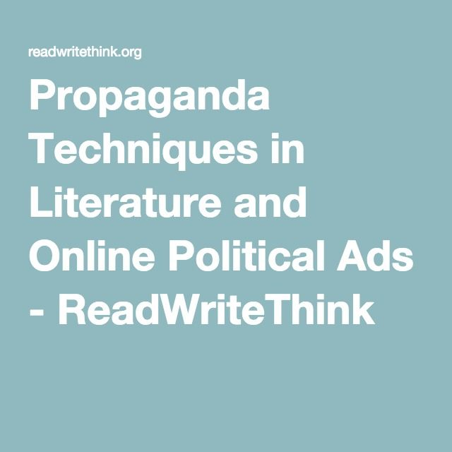 Propaganda Techniques in Literature and Online Political Ads - ReadWriteThink