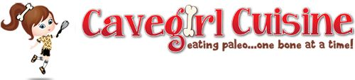 Cavegirl Cuisine - great website with tons of Paleo recipes