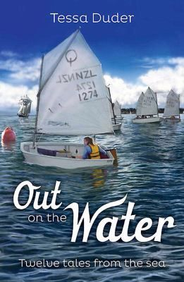Cover image for Out on the water : twelve tales of the sea