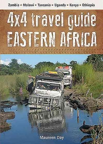4x4 Travel Guide Eastern Africa: Zambia / Malawi / Tanzania / Uganda / Kenya / Ethiopia