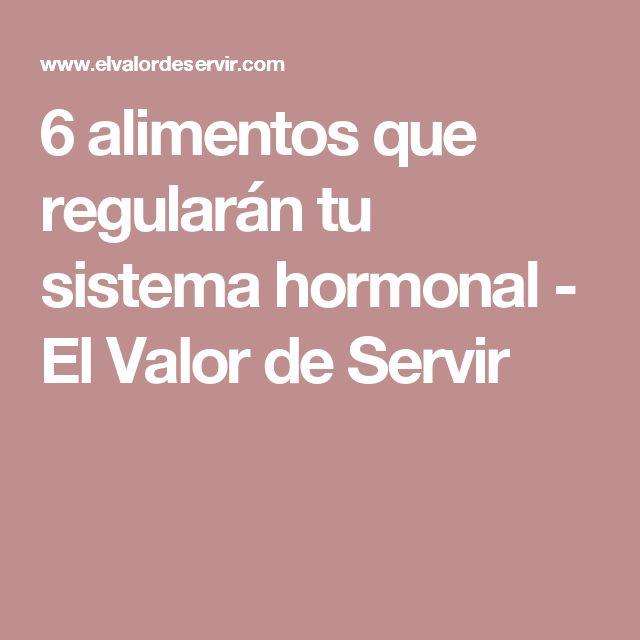 6 alimentos que regularán tu sistema hormonal - El Valor de Servir