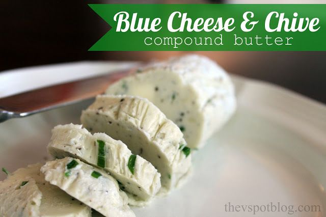 The V Spot: Blue Cheese & Chive Compound Butter Recipe