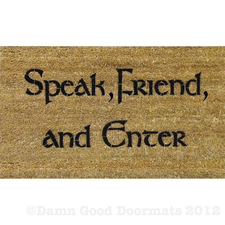 LOTR Tolkien - Speak Friend and Enter- doormat geek stuff. $45.00, via Etsy.