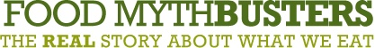 Food Mythbusters - a project that spreads the real story of our food, debunking persistent myths about sustainable food and farming, through compelling media, a new online information center, and grassroots events.