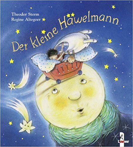Der kleine Häwelmann: Amazon.de: Theodor Storm, Maja von Vogel, Regine Altegoer: Bücher