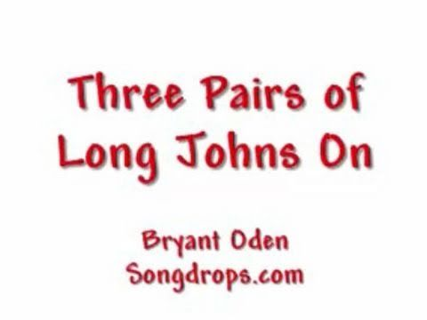Funny Christmas Song: Three Pairs of Long Johns On, by Bryant Oden