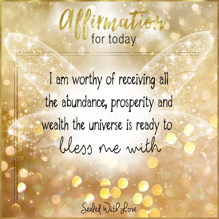 I am worthy of receiving all the abundance, prosperity and wealth the universe is ready to bless me with. <3