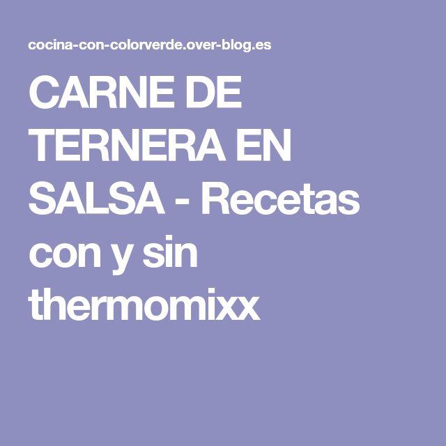 CARNE DE TERNERA EN SALSA - Recetas con y sin thermomixx