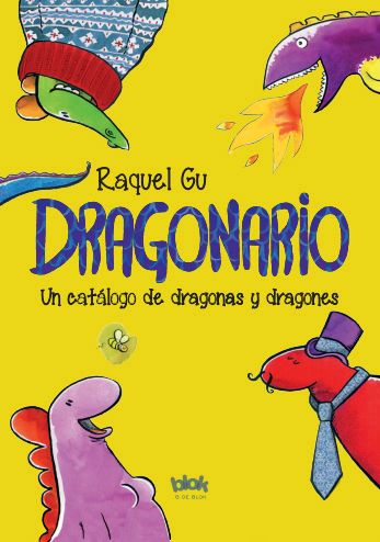 'Dragonario', my first illustrated children book as an author. Published by Ediciones B (2015). This is the Spanish edition's cover.