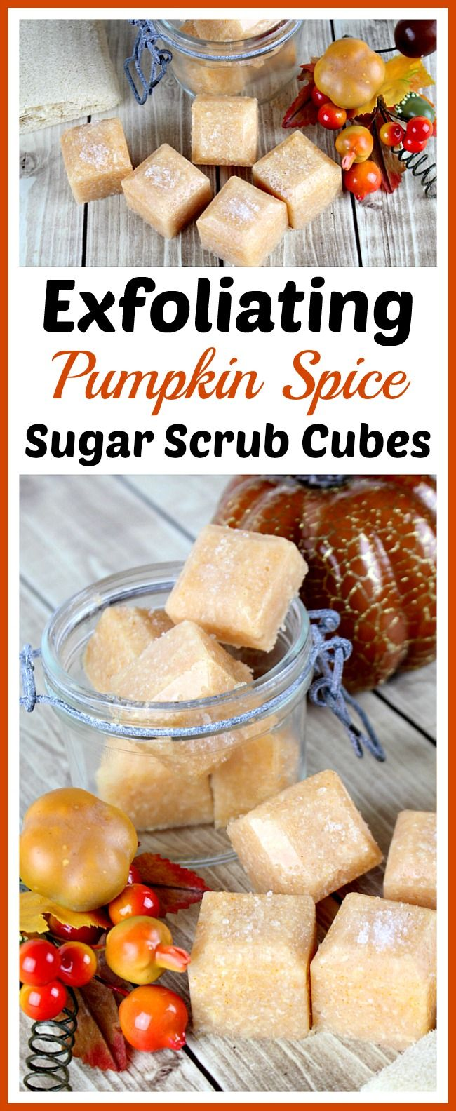 Exfoliating Pumpkin Spice Sugar Scrub Cubes- These exfoliating pumpkin spice sugar scrub cubes are such a wonderful way to pamper your skin this fall! They also make a great DIY gift! | autumn, easy, quick, homemade gift, #diybeauty #sugarScrub #beauty #homemade