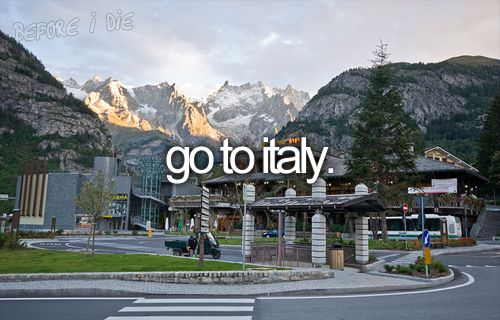 Go to Italy, and eat pasta!
