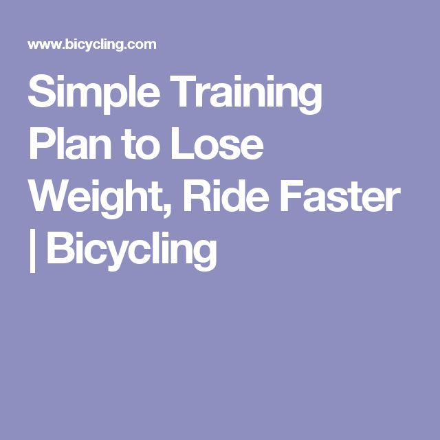 Simple Training Plan to Lose Weight, Ride Faster | Bicycling