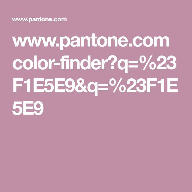 www.pantone.com color-finder?q=%23F1E5E9&q=%23F1E5E9