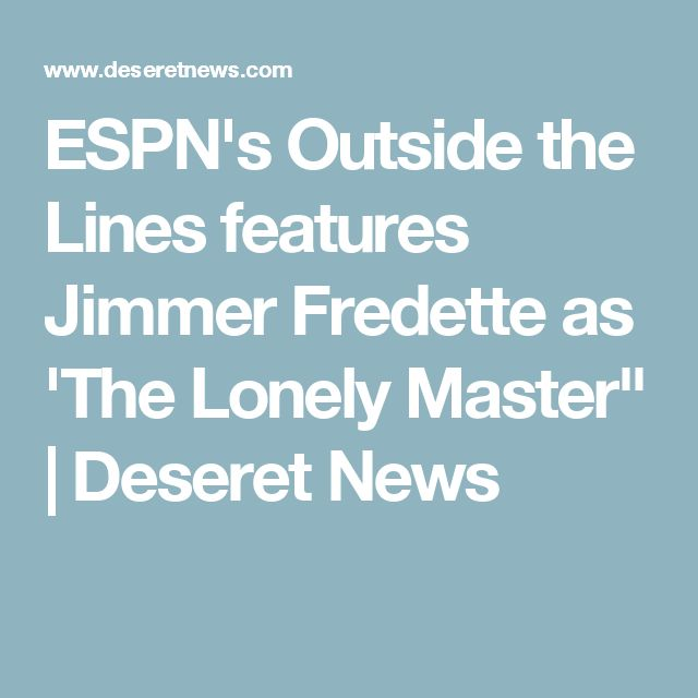 """ESPN's Outside the Lines features Jimmer Fredette as 'The Lonely Master"""" 