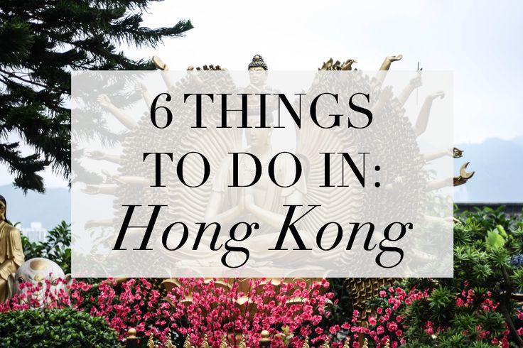 6 THINGS TO DO IN: Hong Kong