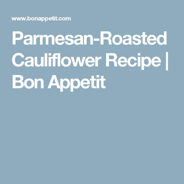 Parmesan-Roasted Cauliflower Recipe | Bon Appetit