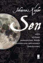 Wydawnictwo Naukowe Scholar :: :: SEN, czyli wydane pośmiertnie dzieło poświęcone astronomii księżycowej [Somnium, seu opus posthumum de astronomia lunari]