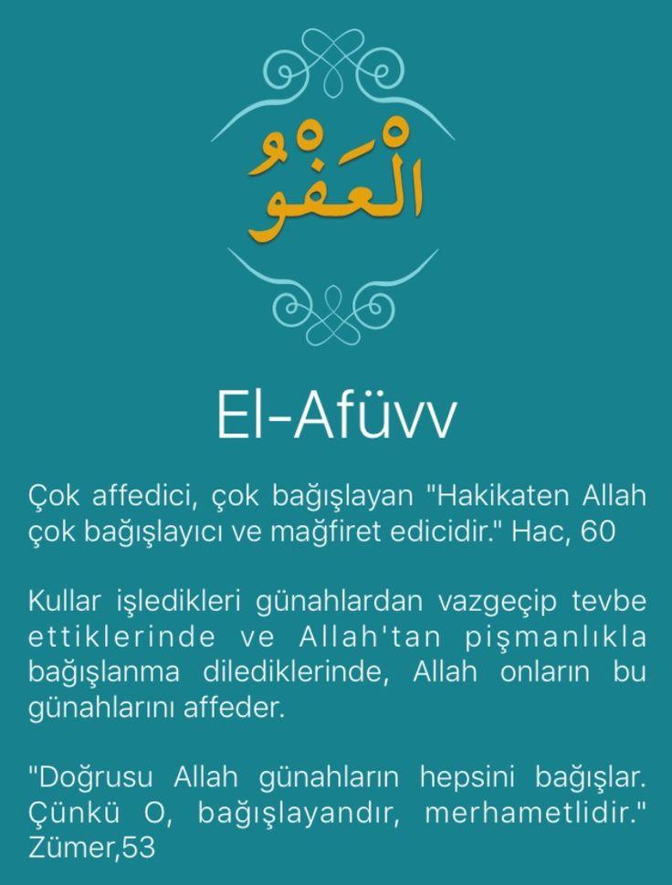 """Çok affedici, çok bağışlayan """"Hakikaten Allah çok bağışlayıcı ve mağfiret edicidir."""" Hac, 60   Kullar işledikleri günahlardan vazgeçip tevbe ettiklerinde ve Allah'tan pişmanlıkla bağışlanma dilediklerinde, Allah onların bu günahlarını affeder.   """"Doğrusu Allah günahların hepsini bağışlar. Çünkü O, bağışlayandır, merhametlidir."""" Zümer,53   Afüvv ismi Gafûr ismine yakındır. Aradaki fark Gafûr Günahları örtmekle ilgili, Afüvv ise, günahları kökünden kazımakla ilgilidir."""""""