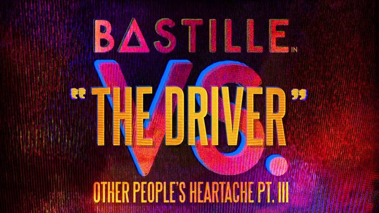 Another new song from Bastille...It's also from VS. Other People's Heartache Pt. III, called 'The Driver'