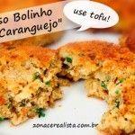"""FALSO BOLINHO DE """"CARANGUEJO"""" (USE TOFU!)"""