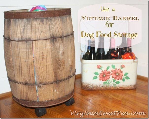 Vintage Barrel Used for Dog Food Storage by virginiasweetpea.com - 26 Best Dog Food Storage Containers Images On Pinterest