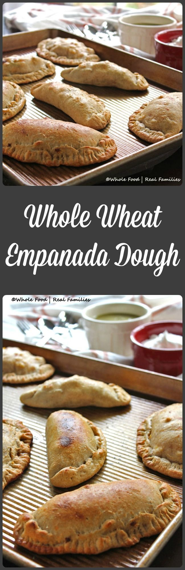 Whole Wheat Empanada Dough - Whole Food | Real Families. Stuff this dough with beef, chicken, pork, veggies - even scrambled eggs. Super easy because it is made in the food processor. Make a batch for the freezer, then just thaw, stuff, seal and bake for a hearty dinner. This dough is made for baking, not frying. So it is a healthy option! Get the recipe at www.wholefoodrealfamilies.com.