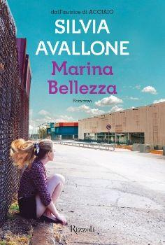 Marina Bellezza di Silvia Avallone (Rizzoli, 2013)