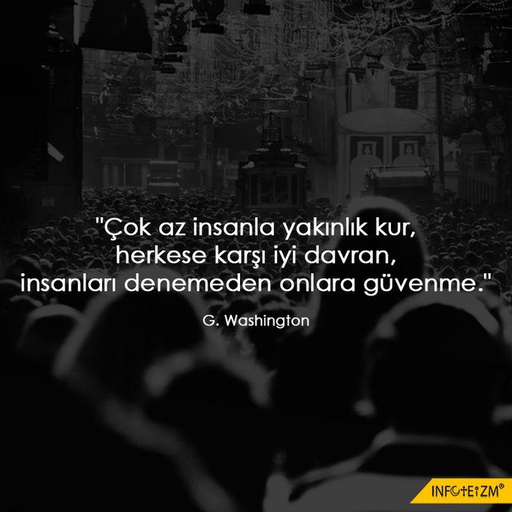"""""""Çok az insanla yakınlık kur, herkese karşı iyi davran, insanları denemeden onlara güvenme."""" G. Washington #infoteizm #georgewashington"""
